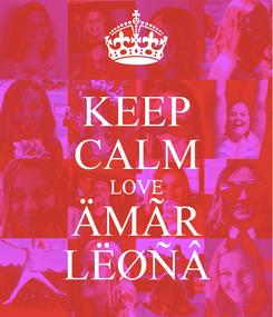 Poster: KEEP CALM LOVE ÄMÃR LËØÑÂ