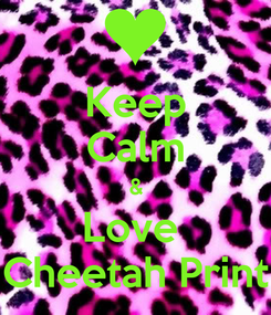 Poster: Keep Calm & Love  Cheetah Print