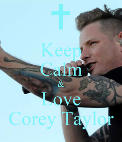 Poster: Keep Calm & Love Corey Taylor