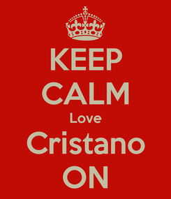 Poster: KEEP CALM Love Cristano ON
