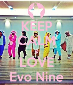 Poster: KEEP CALM & LOVE Evo Nine