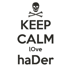 Poster: KEEP CALM lOve haDer