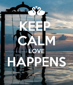Poster: KEEP  CALM LOVE HAPPENS