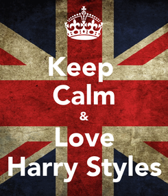 Poster: Keep  Calm & Love Harry Styles