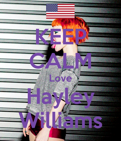 Poster: KEEP CALM Love Hayley Williams