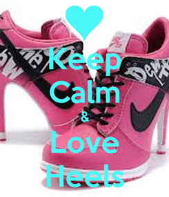 Poster: Keep Calm & Love Heels