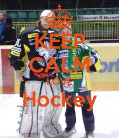 Poster: KEEP CALM LOVE Hockey