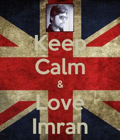 Poster: Keep Calm & Love Imran