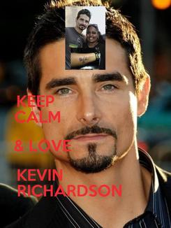 Poster: KEEP                       CALM                      & LOVE                    KEVIN                     RICHARDSON