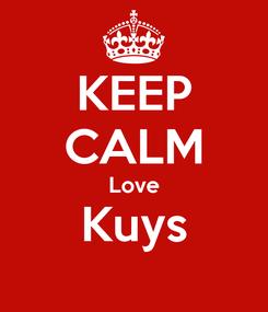 Poster: KEEP CALM Love Kuys