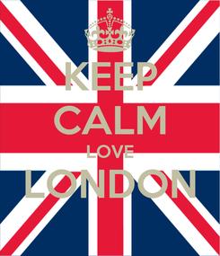 Poster: KEEP CALM LOVE LONDON