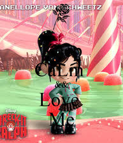 Poster: Keep CaLm  && Love  Me