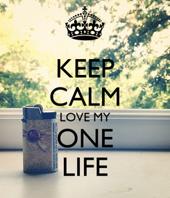 Poster: KEEP CALM LOVE MY ONE LIFE