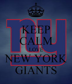 Poster: KEEP CALM LOVE NEW YORK GIANTS
