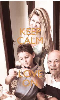 Poster: KEEP CALM  LOVE ON