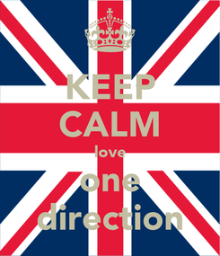 Poster: KEEP CALM love one direction