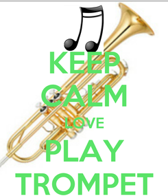 Poster: KEEP CALM LOVE PLAY TROMPET