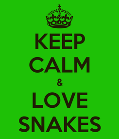 Poster: KEEP CALM & LOVE SNAKES