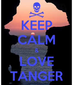 Poster: KEEP CALM & LOVE TANGER