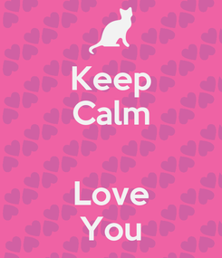 Poster: Keep Calm  Love You