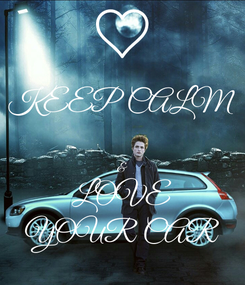 Poster: KEEP CALM  & LOVE YOUR CAR