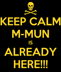 Poster: KEEP CALM M-MUN IS ALREADY HERE!!!