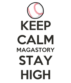 Poster: KEEP CALM MAGASTORY STAY HIGH