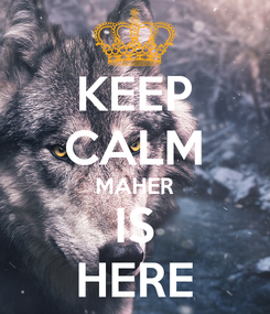 Poster: KEEP CALM MAHER IS HERE