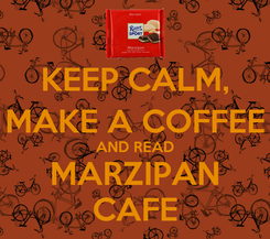 Poster: KEEP CALM, MAKE A COFFEE AND READ MARZIPAN CAFE