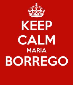 Poster: KEEP CALM MARIA BORREGO