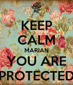 Poster: KEEP CALM MARIAN YOU ARE PROTECTED