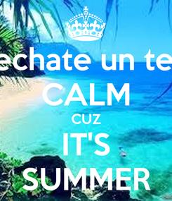 Poster: KEEP CALM maricruz. y echate un tequila por tu cumpleaños  CALM CUZ IT'S SUMMER