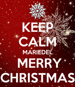 Poster: KEEP CALM MARIEDEL  MERRY CHRISTMAS