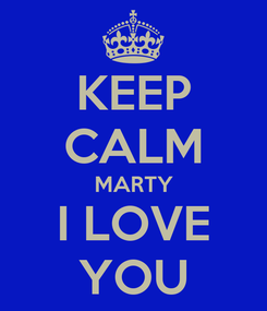 Poster: KEEP CALM MARTY I LOVE YOU