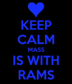 Poster: KEEP CALM MASS IS WITH RAMS