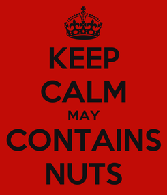Poster: KEEP CALM MAY CONTAINS NUTS