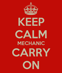 Poster: KEEP CALM MECHANIC CARRY ON