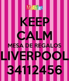 Poster: KEEP CALM MESA DE REGALOS LIVERPOOL 34112456