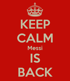 Poster: KEEP CALM Messi IS BACK
