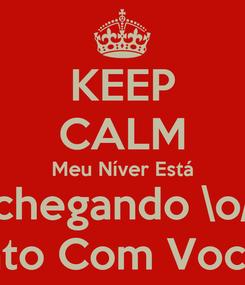 Poster: KEEP CALM Meu Níver Está chegando \o/ Conto Com Vocês!!