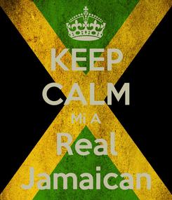 Poster: KEEP CALM Mi A Real Jamaican