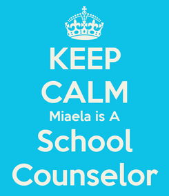 Poster: KEEP CALM Miaela is A School Counselor