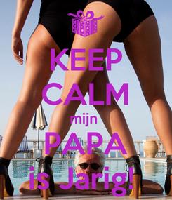 Poster: KEEP CALM mijn  PAPA is Jarig!