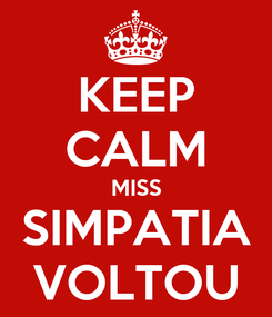 Poster: KEEP CALM MISS SIMPATIA VOLTOU