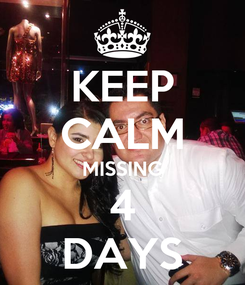 Poster: KEEP CALM MISSING 4 DAYS