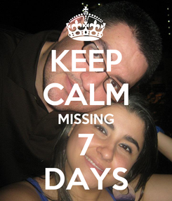 Poster: KEEP CALM MISSING 7 DAYS
