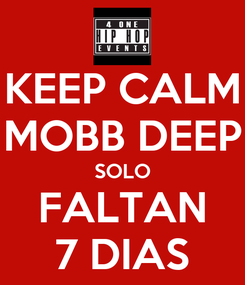 Poster: KEEP CALM MOBB DEEP SOLO FALTAN 7 DIAS