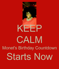 Poster: KEEP CALM Monet's Birthday Countdown Starts Now