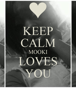 Poster: KEEP CALM MOOKI LOVES YOU