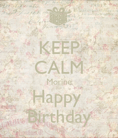 Poster: KEEP CALM Morine Happy  Birthday